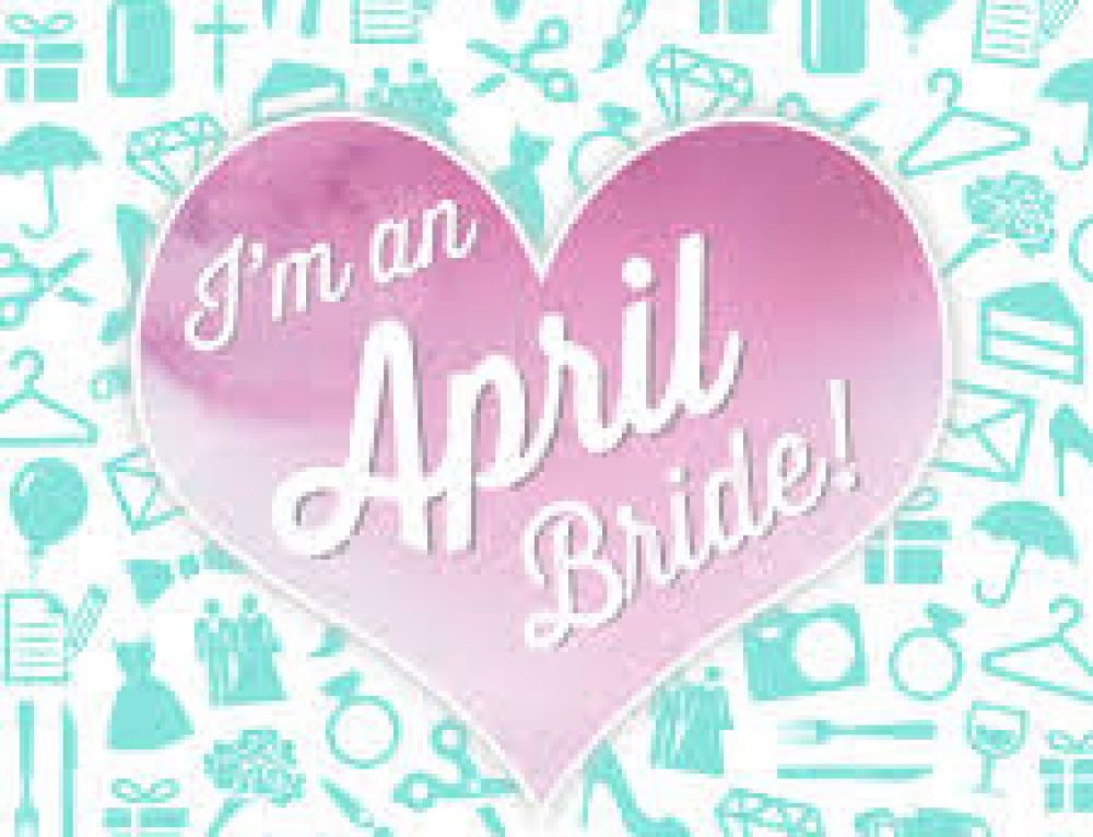 April Bride, Planning an April Wedding?