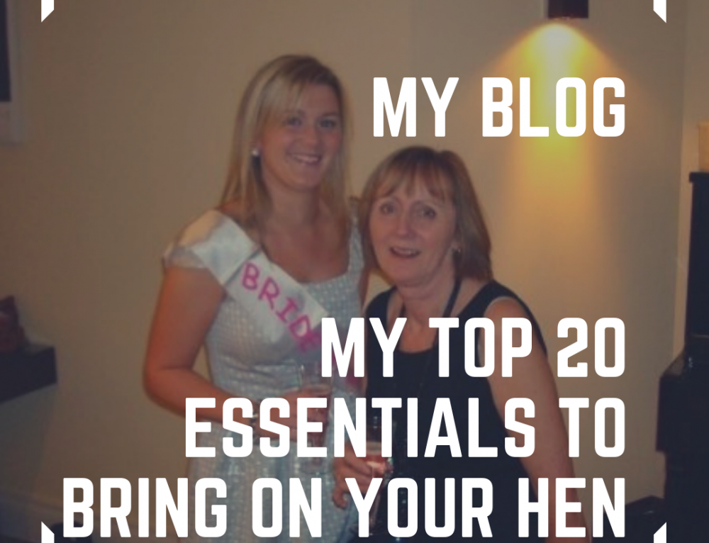 My Top 20 Essentials To Bring On Your Hen